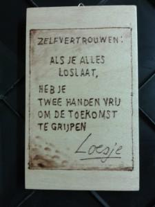 20141217_172034, Spreuk van Loesje, Multiplex 10x15 cm.